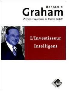 """""""L'investisseur intelligent"""", la bible."""